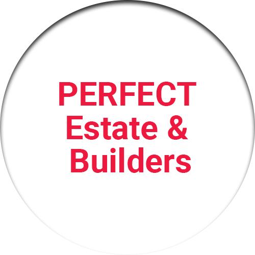 PERFECT Estate & Builders