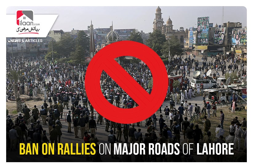 Ban on rallies on major roads of Lahore