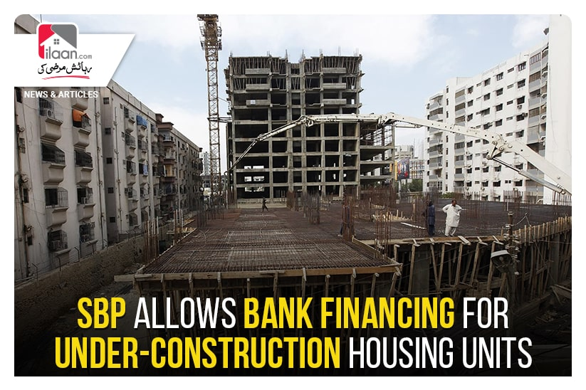 SBP allows bank financing for under-construction housing units