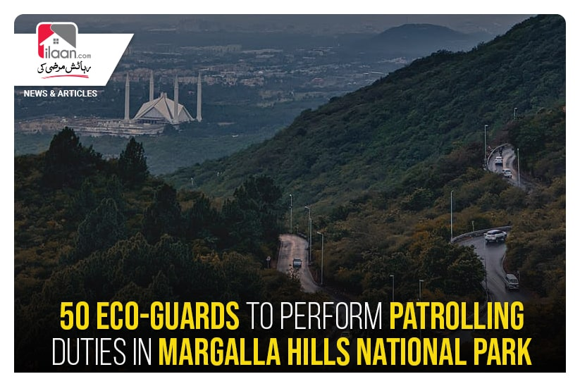 50 eco-guards to perform patrolling duties in Margalla Hills National Park