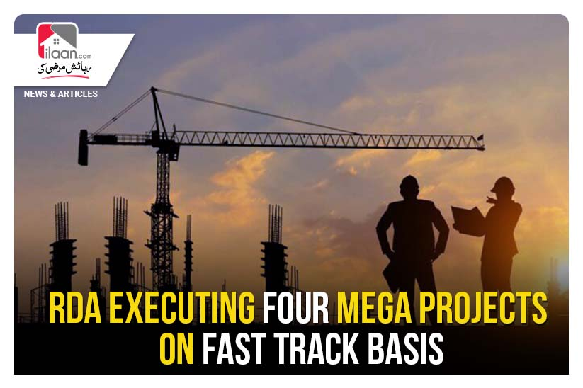 RDA executing four mega projects on fast track basis