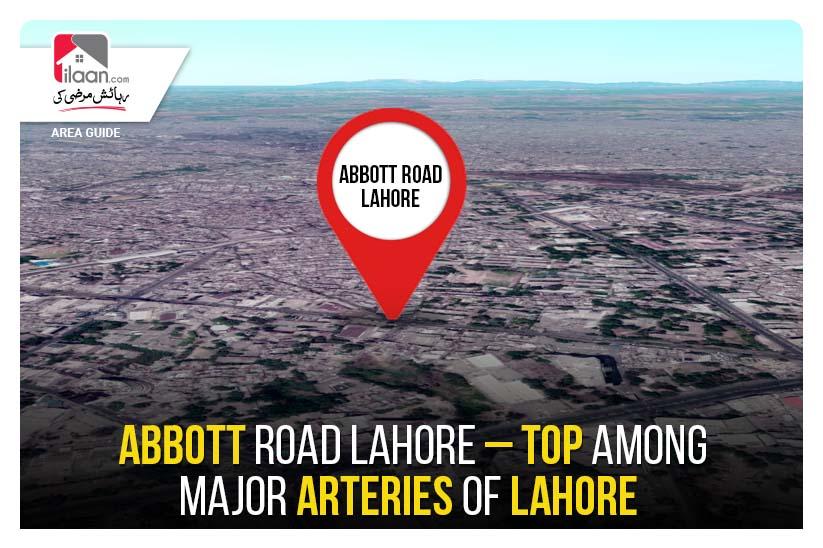 Abbott Road Lahore – Top Among Major Arteries of Lahore