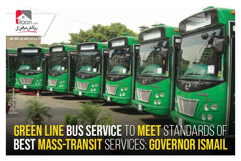 Green Line bus service to meet standards of best mass-transit services: Governor Ismail