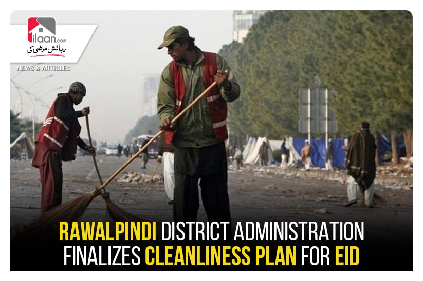 Rawalpindi District Administration finalizes Cleanliness plan for Eid