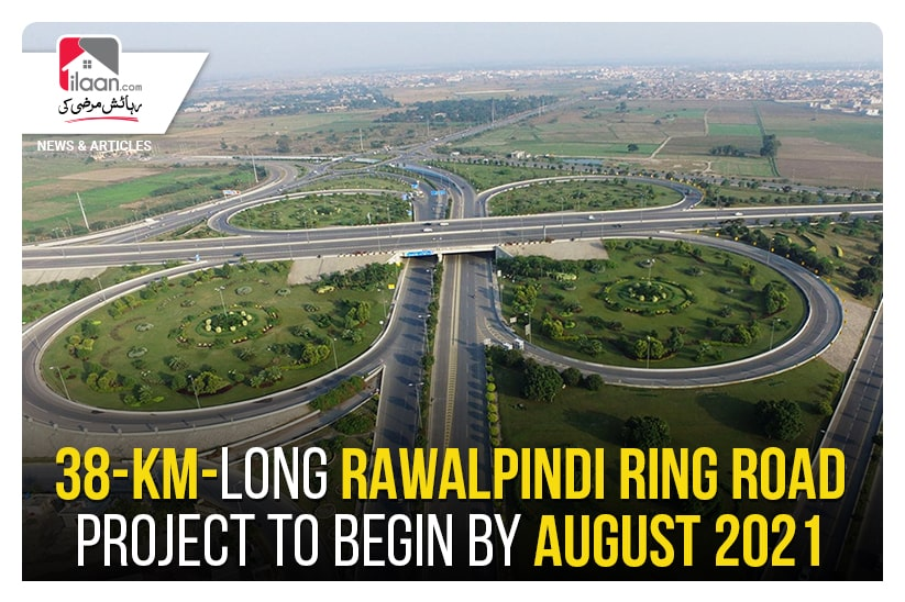 38-km-long Rawalpindi Ring Road project to begin by August 2021