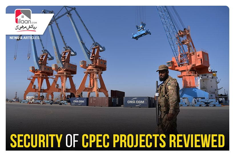 Security of CPEC projects reviewed