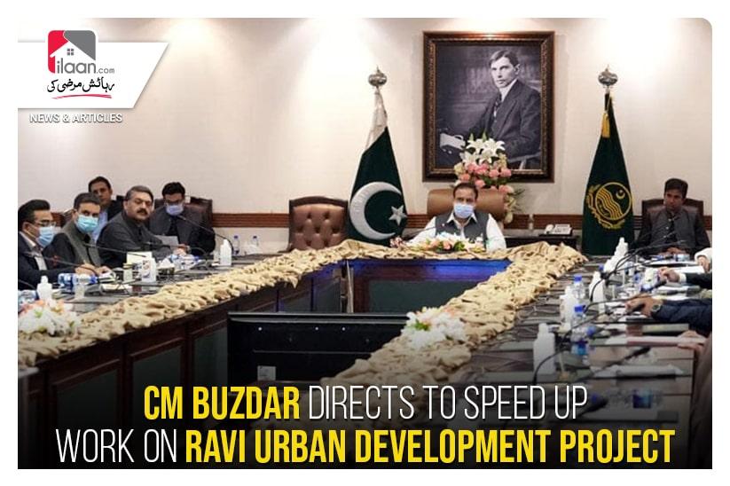 CM Buzdar directs to speed up work on Ravi Urban Development project