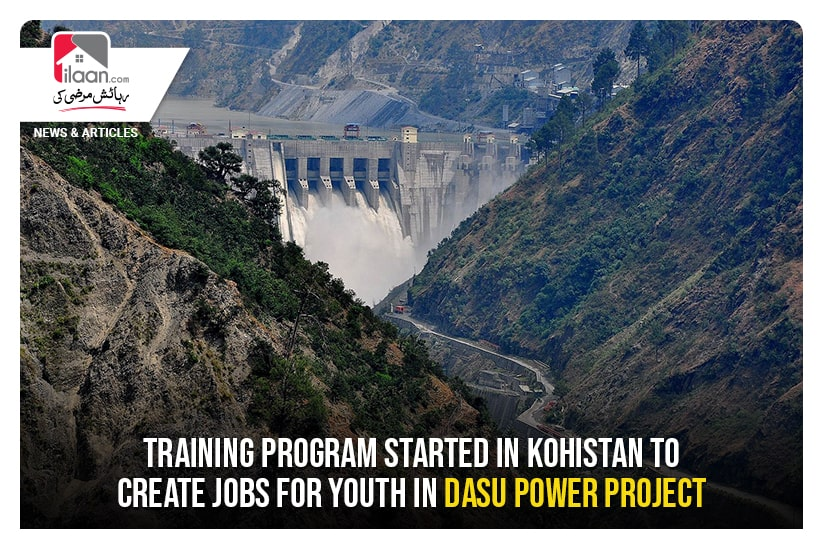 Training program started in Kohistan to create jobs for youth in Dasu Power project