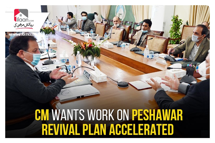 CM wants work on Peshawar Revival Plan accelerated