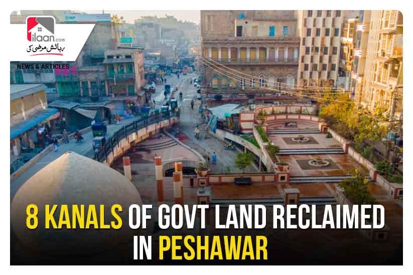 8 kanals of govt land reclaimed in Peshawar