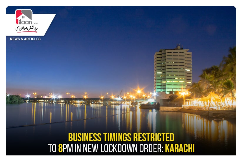 Business timings restricted to 8pm in new lockdown order: Karachi