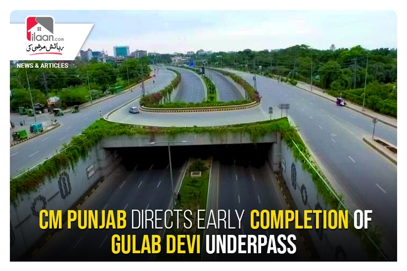CM Punjab directs early completion of Gulab Devi underpass