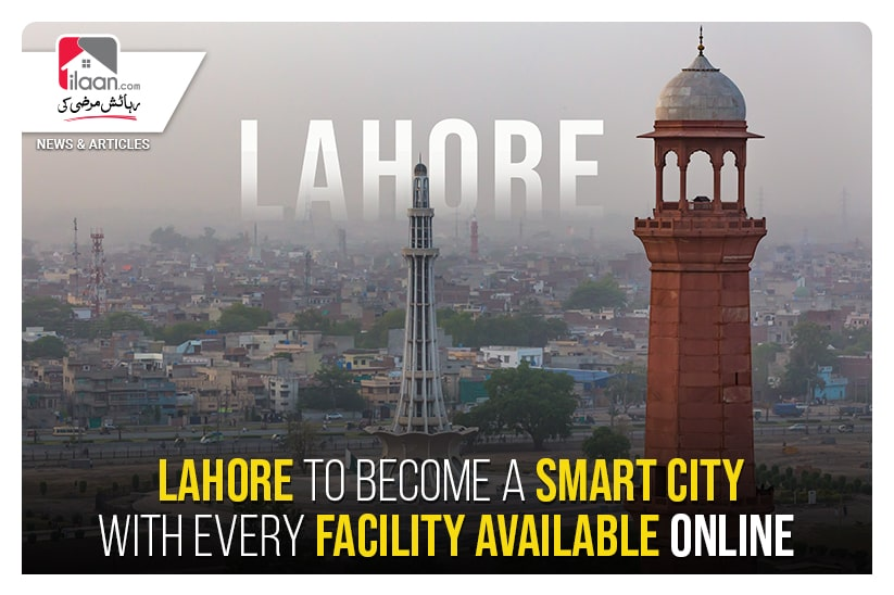 Lahore to become a smart city with every facility available online