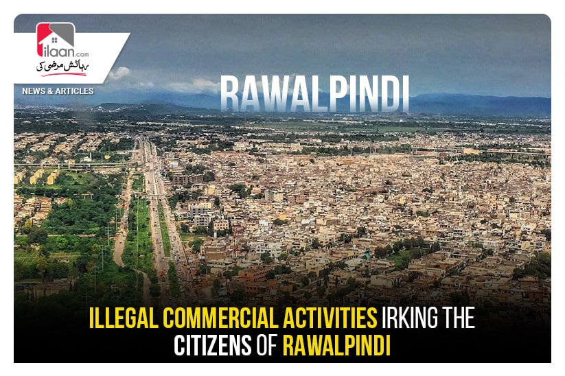 Illegal commercial activities irking the citizens of Rawalpindi