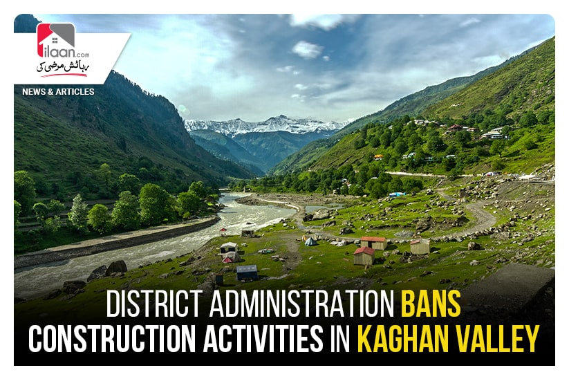 District administration bans construction activities in Kaghan valley