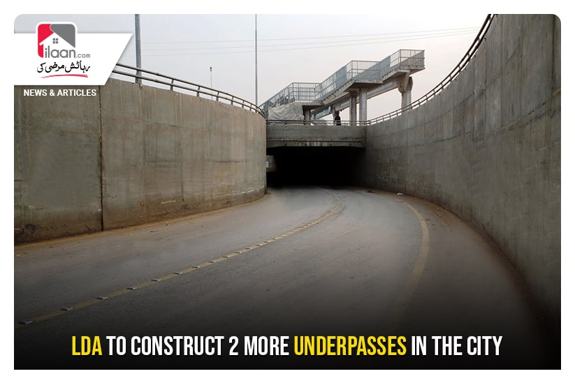 LDA to construct 2 more underpasses in the city