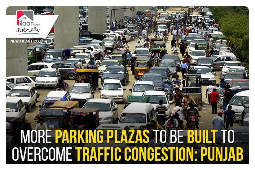 More parking plazas to be built to overcome traffic congestion: Punjab