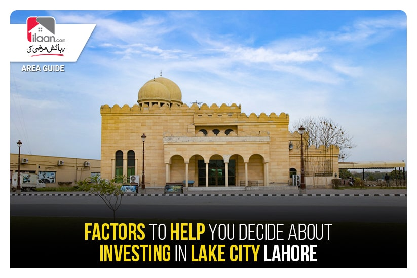 Factors to help you decide about investing in Lake City Lahore
