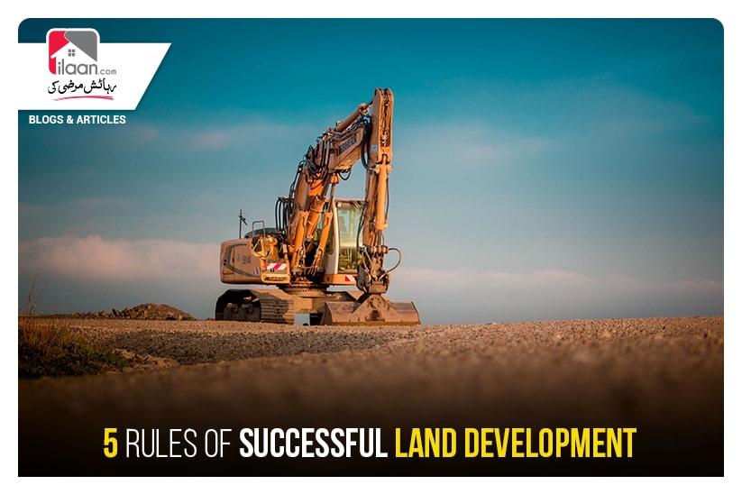 5 Rules of Successful Land Development Design