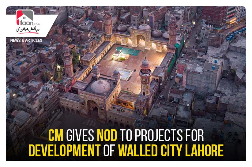 CM gives nod to projects for development of walled city Lahore