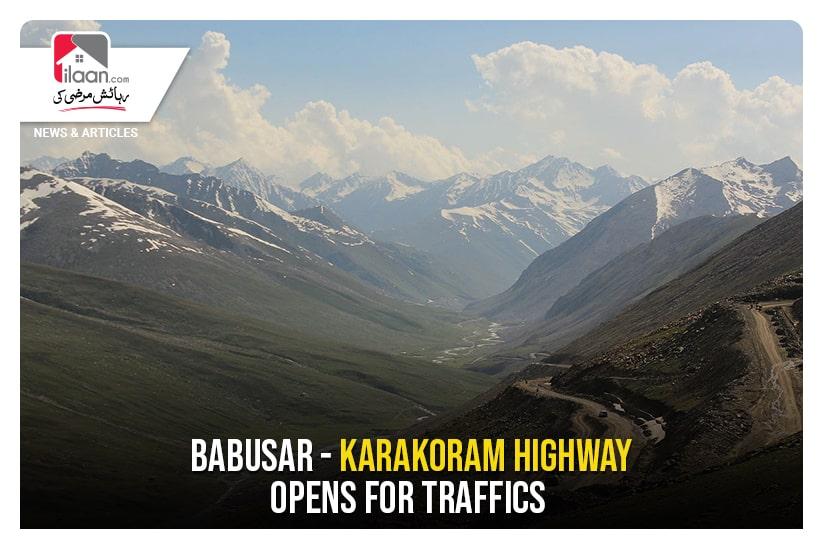 Babusar - Karakoram Highway opens for traffics