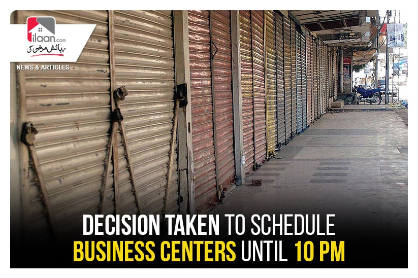 Decision taken to schedule business centres until 10 pm