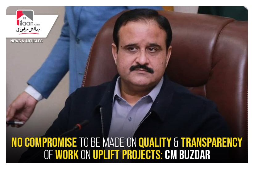 No compromise to be made on quality & transparency of work on uplift projects: CM Buzdar