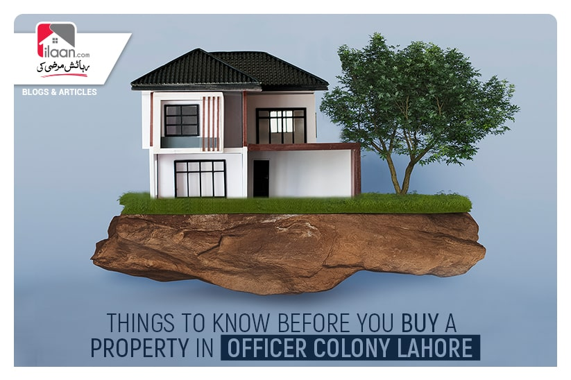 Things to Know Before You Buy a Property in Officer Colony Lahore