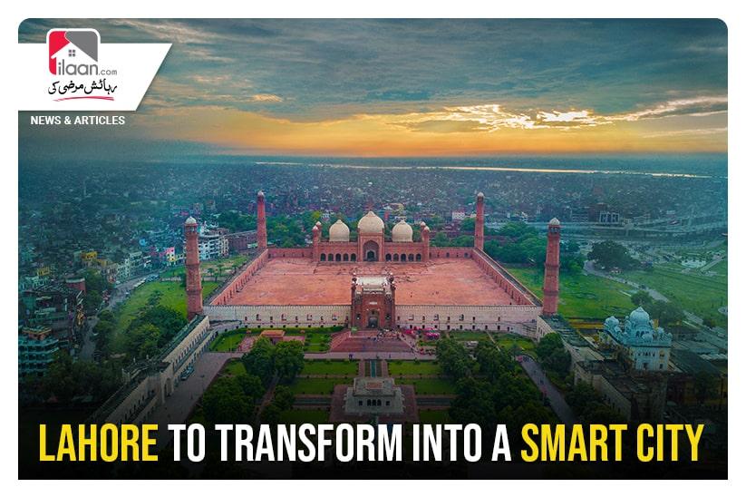 Lahore to transform into a Smart City
