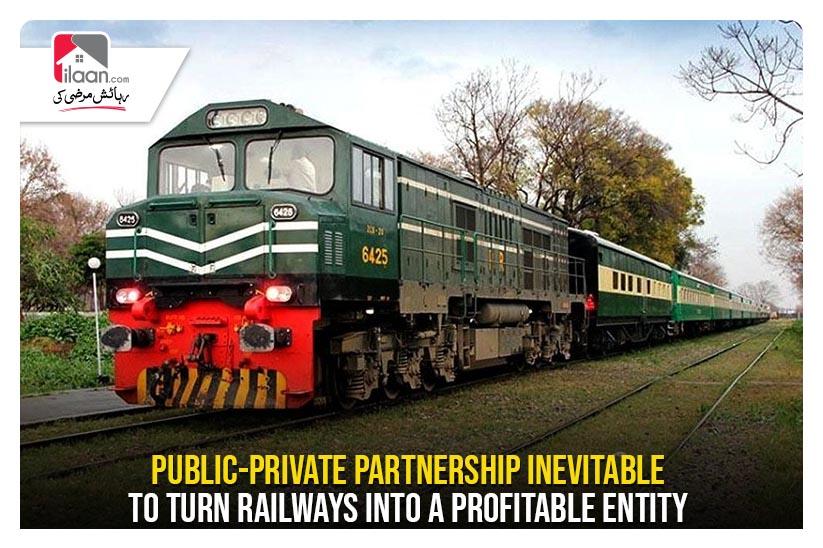 Public-private partnership inevitable to turn Railways into a profitable entity