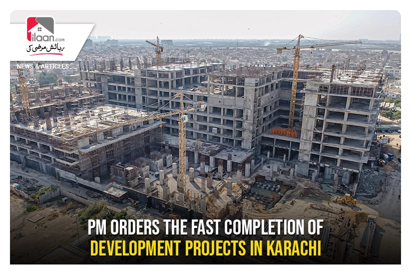 PM orders the fast completion of development projects in Karachi