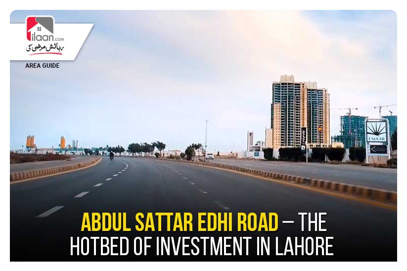 Abdul Sattar Edhi Road – The Hotbed of Investment in Lahore