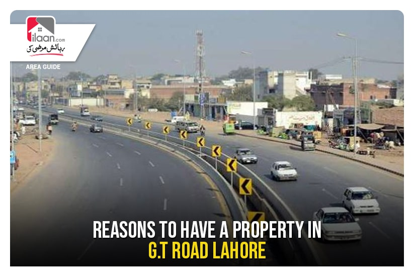 Reasons to have a Property on G.T Road Lahore