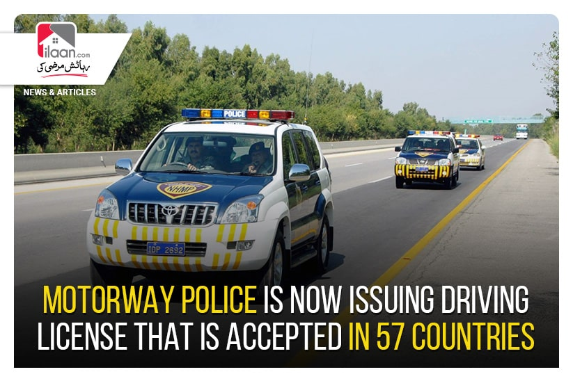 Motorway Police is now issuing Driving License that is accepted in 57 countries