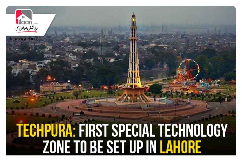 TechPura: first special technology zone to be set up in Lahore