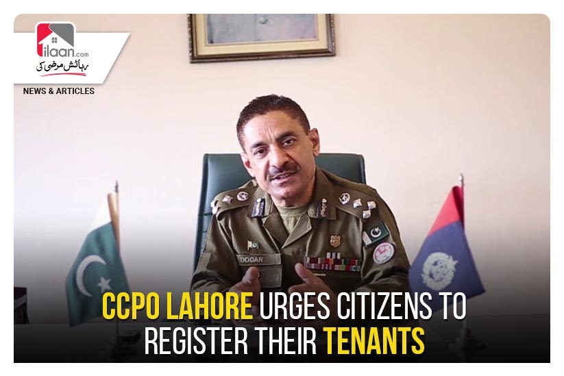 CCPO Lahore urges citizens to register their tenants