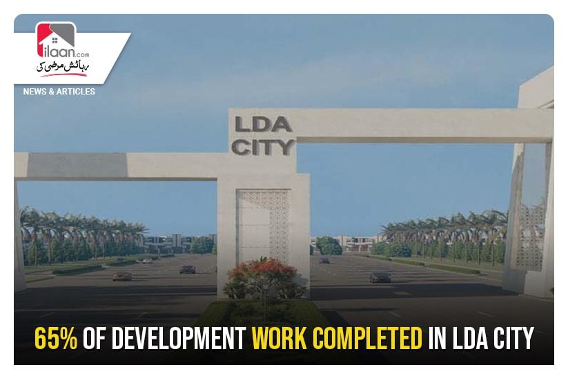 65% of development work completed in LDA City