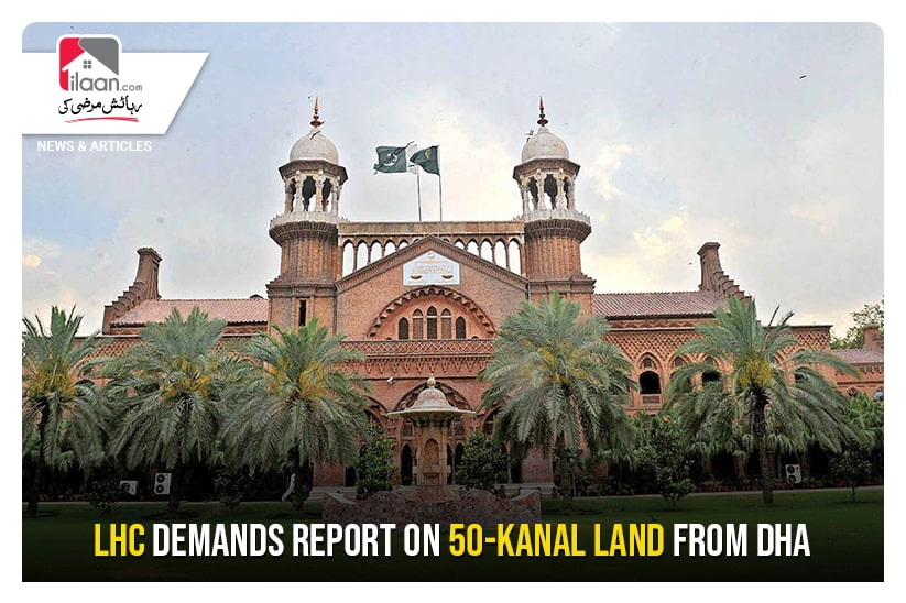 LHC demands report on 50-kanal land from DHA