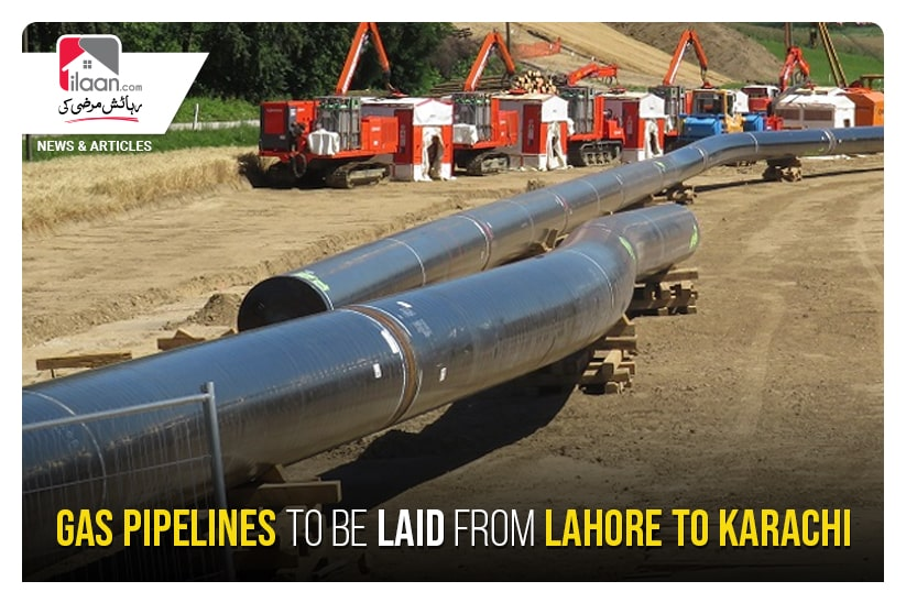 Gas pipelines to be laid from Lahore to Karachi