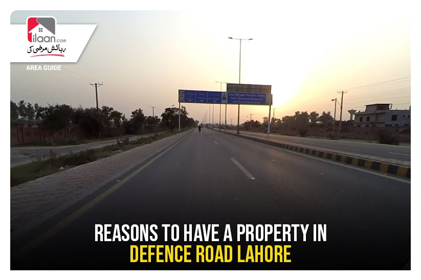 Reasons to have a Property on Defence Road Lahore