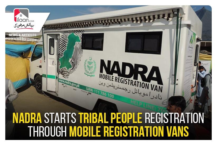 NADRA starts tribal people registration through mobile registration vans