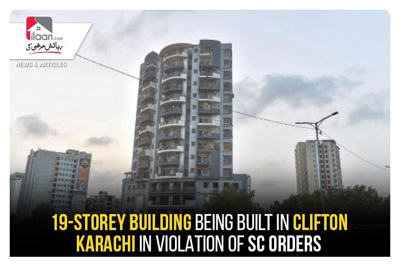 19-storey building being built in Clifton Karachi in violation of SC orders