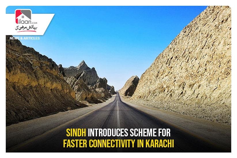 Sindh introduces scheme for faster connectivity in Karachi