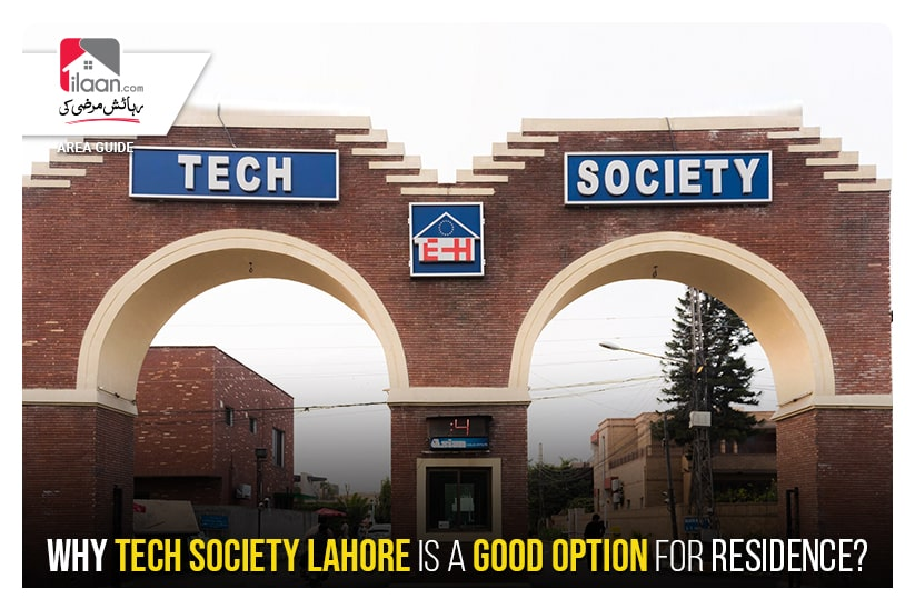 Why Tech Society Lahore is a good option for residence?