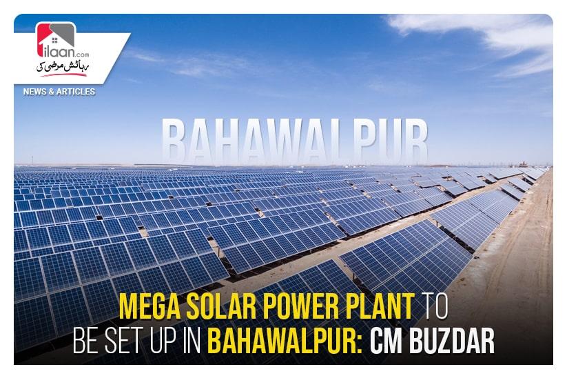 Mega solar power plant to be set up in Bahawalpur: CM Buzdar
