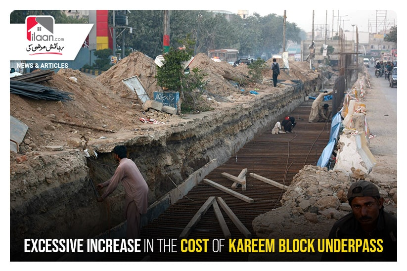 Excessive increase in the cost of Kareem Block Underpass