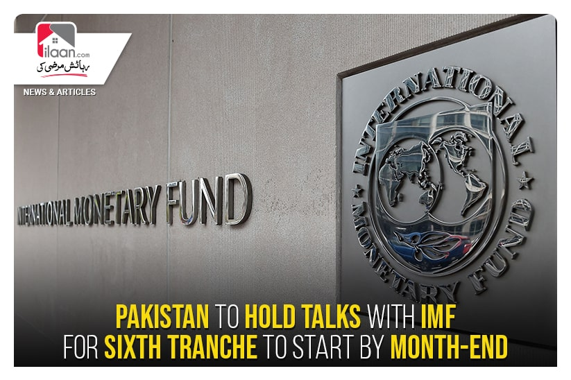 Pakistan to hold talks with IMF for sixth tranche to start by month-end