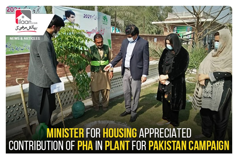Minister for Housing appreciated contribution of PHA in Plant for Pakistan campaign