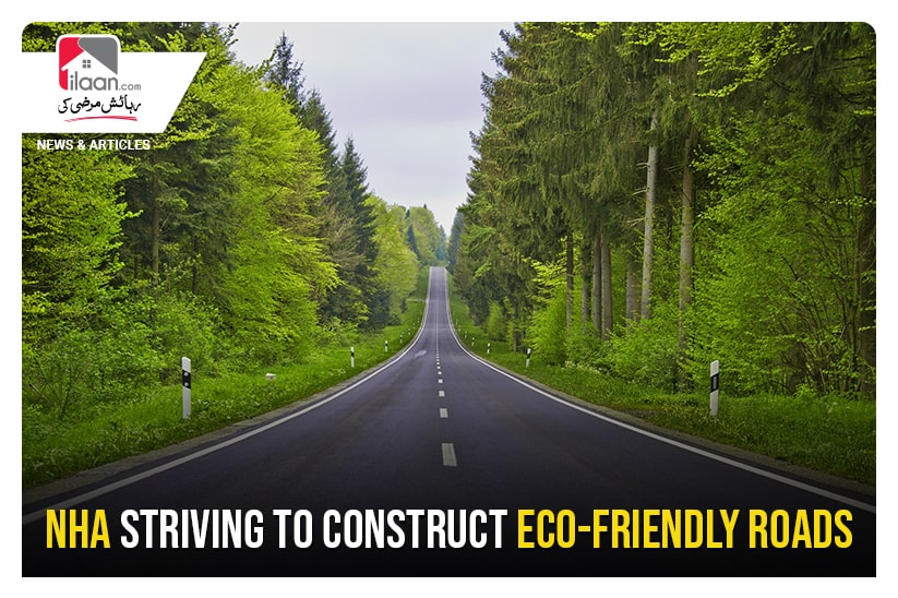 NHA striving to construct eco-friendly roads