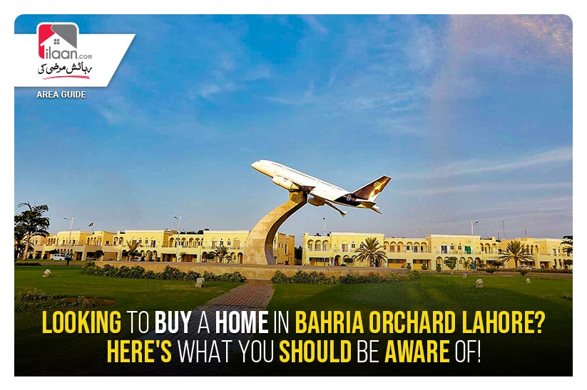 Searching to buy a Home in Bahria Orchard Lahore? Here's What You Should Be Aware Of